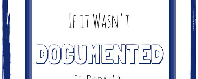 In HR, If it wasn't documented, it didn't happen
