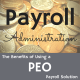 Payroll Administration - The benefits of using a PEO payroll solution