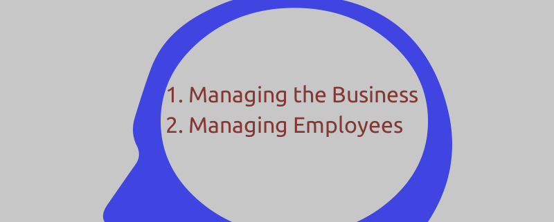 The two main causes of small business owner headaches. it's not as complicated as you might think...1. Managing the Business 2. Managing Employees
