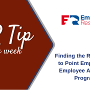 HR tip of the week - Finding the Right Words to Pooint Employees to Employee Assistance Programs