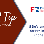 HR Tip of the week - 5 Do's and Don'ts for Pre-Interview Phone Calls