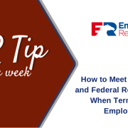 HR tip of the week - How to meet California and federal requirements when terminating employees