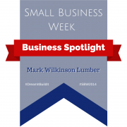 Banner - Small Business Week - Business Spotlight - Mark Wilkinson Lumber
