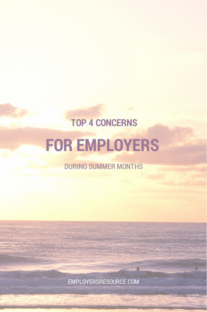 top 4 concerns for employers in summer