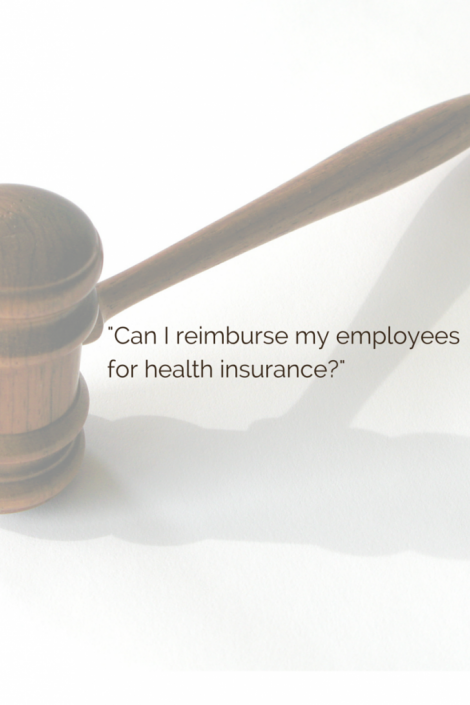 A gavel sitting on a desk with title - Can I Reimburse My Employees For Health Insurance