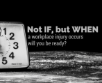 A dark room with a clock and title - Not If But When Workplace Injury Occurs Will You Be Ready