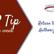 ERM log - HR Tip of the week - Return to work Authorizations