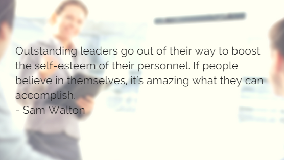 Business women, blurred with quote - Outstanding leaders go out of their way to boost the self-esteem of their personnel. If people believe in themselves, it's amazing what they can accomplish. - Sam Walton