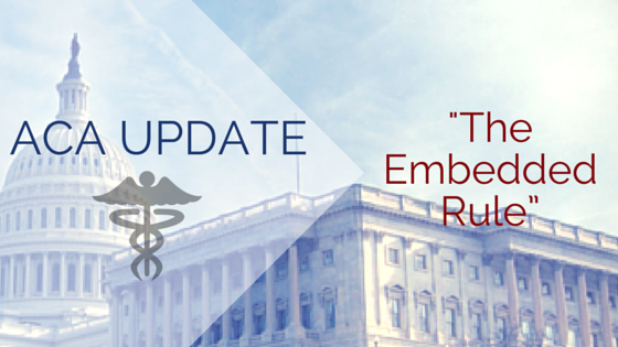 U.S. Capital Building with title - ACA Update - The Embedded Rule