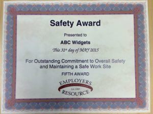 Certification that reads: Safety Award, presented to, ABC Widgets, This 31st day of May 2015, For outstanding commitment to overall Safety and Maintaining a Safe Work Site, Fifth Award, ERM logo.
