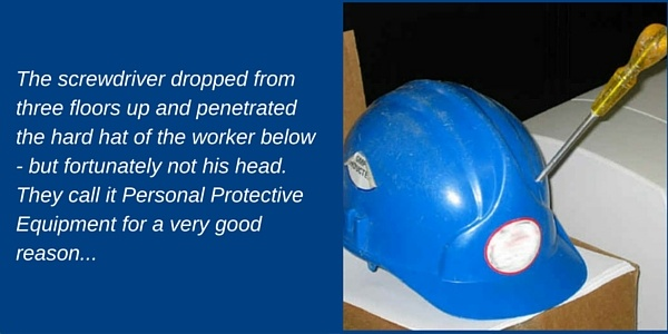 The screwdriver dropped from three floors up and penetrated the hard hat of the worker below - but fortunately not his head. They call it personal protective equipment for a very good reason...