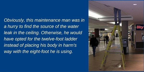 Obviously, this maintenance man was in a hurry to find the source of the water leak in the ceiling. Otherwise, he would have opted for the twelve-foot ladder instead of placing his body in harm's way with the eight-foot he is using while standing on the very top step.