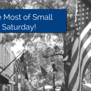 Small town downtown on a saturday with many American flags and title - Make the Most of Small Business Saturday!