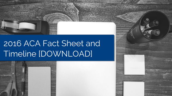 Wood desk with a not pad, marker cup, tape dispenser, scissors, pen and post it notes and a title - 2016 ACA Fact Sheet and Timeline [DOWNLOAD]