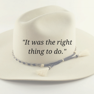 cowboy hat - it was the right thing to do