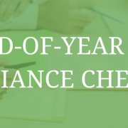 """image of three people with their arms and hands on a table with notepads, paper, and pens. Image has a green filter over it and the words in white say, """"end-of-year HR compliance checklist."""""""