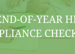 "image of three people with their arms and hands on a table with notepads, paper, and pens. Image has a green filter over it and the words in white say, ""end-of-year HR compliance checklist."""