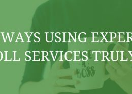 5 Ways Using Expert Payroll Services Truly Pays