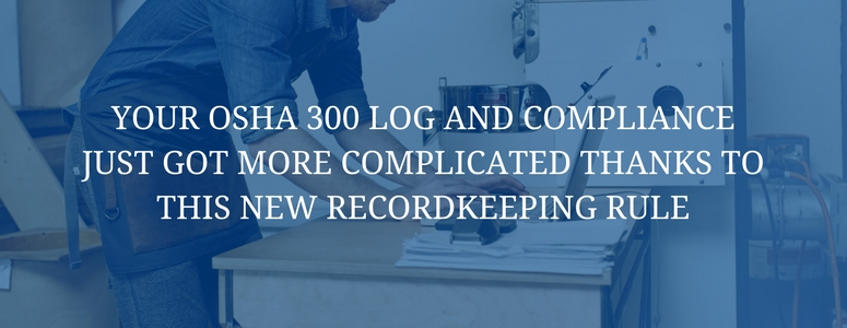 Your Osha  Log And Compliance Just Got More Complicated Thanks To