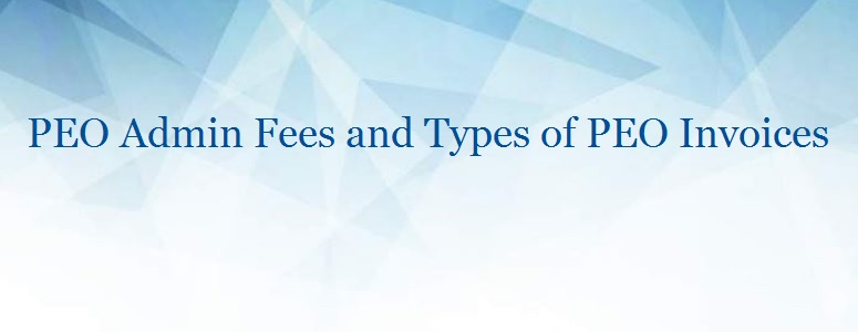 Peo Billing Guide Peo Admin Fees And Types Of Peo Invoices