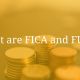 What are FICA and FUTA?