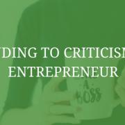 Responding to Criticism as an Entrepreneur