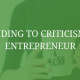 Responding to Criticism as an Entrepreneur