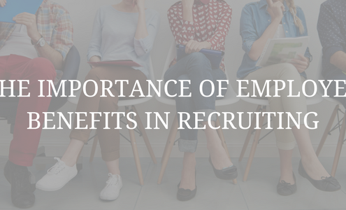 The Importance of Employee Benefits in Recruiting