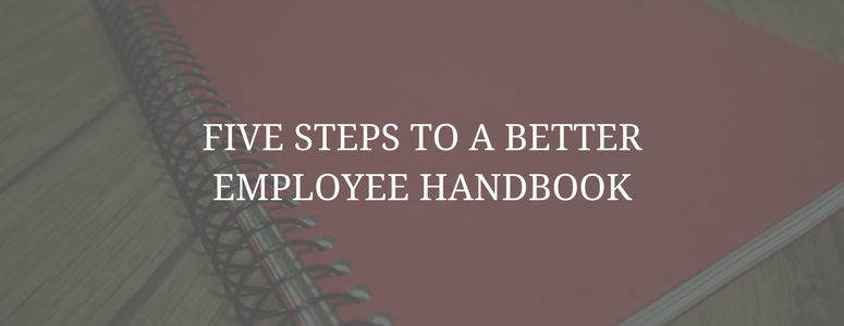 Five Steps to a Better Employee Handbook