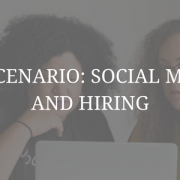 HR Scenario: Social Media and Hiring