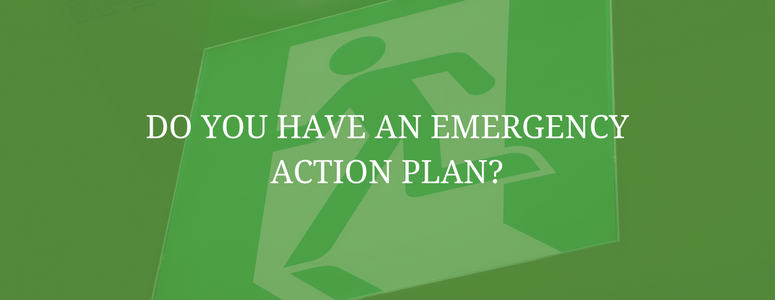 Do You Have an Emergency Action Plan?