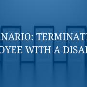 HR Scenario: Terminating an Employee with a Disability