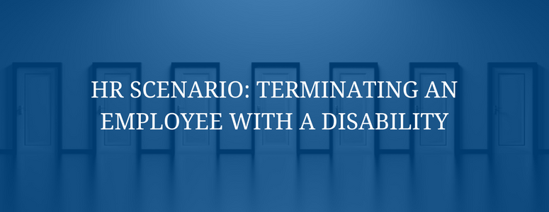 HR Scenario: Terminating an Employee with a Disability