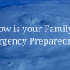 How is your Family's Emergency Preparedness?