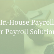In-House Payroll [From our Payroll Solutions eBook]