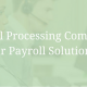 Payroll Processing Companies [From our Payroll Solutions eBook]