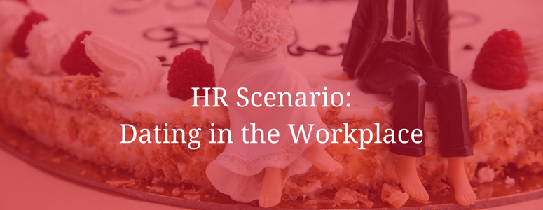 HR Scenario: Dating in the Workplace