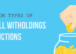 6 Common Types of Payroll Witholdings and Deductions