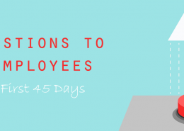 10 Questions to Ask Employees in their First 45 Days